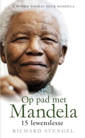 Op pad met Mandela: 15 lewenslesse
